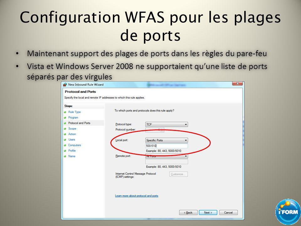 Configuration WFAS pour les plages de ports Maintenant support des plages de ports dans les règles du pare-feu Maintenant support des plages de ports