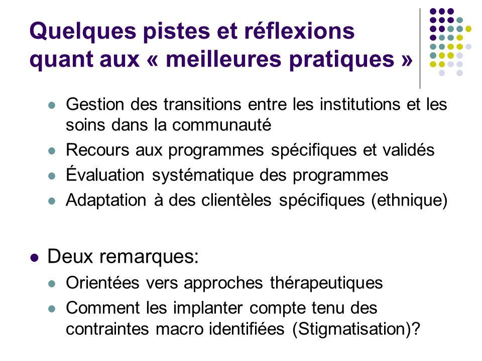 Quelques pistes et réflexions quant aux « meilleures pratiques » Gestion des transitions entre les institutions et les soins dans la communauté Recour