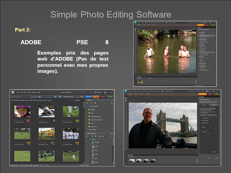 Simple Photo Editing Software ADOBE PSE 8 Exemples pris des pages web dADOBE (Pas de test personnel avec mes propres images).
