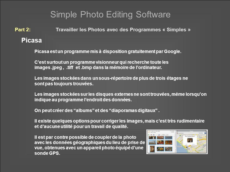 Simple Photo Editing Software Picasa Part 2:Travailler les Photos avec des Programmes « Simples » Picasa est un programme mis à disposition gratuitement par Google.