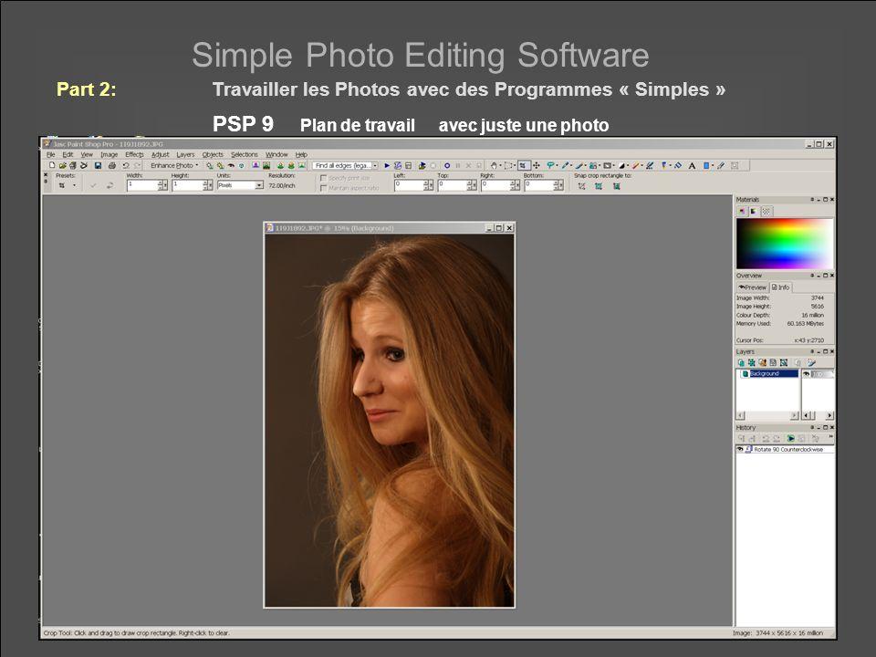 Simple Photo Editing Software PSP 9 Plan de travail avec juste une photo Part 2:Travailler les Photos avec des Programmes « Simples »
