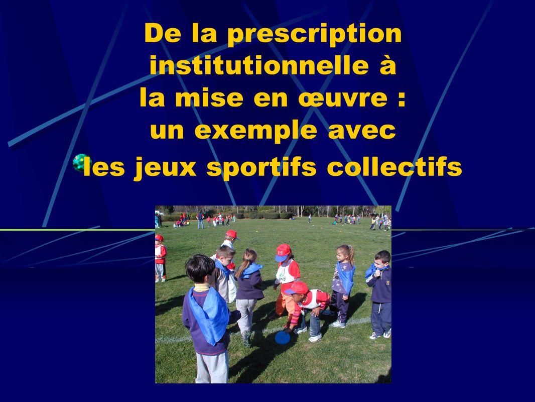De la prescription institutionnelle à la mise en œuvre : un exemple avec les jeux sportifs collectifs