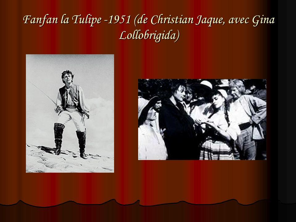 Fanfan la Tulipe -1951 (de Christian Jaque, avec Gina Lollobrigida)
