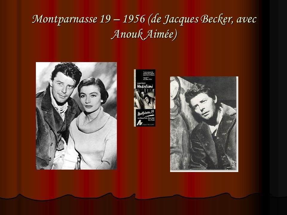Montparnasse 19 – 1956 (de Jacques Becker, avec Anouk Aimée)