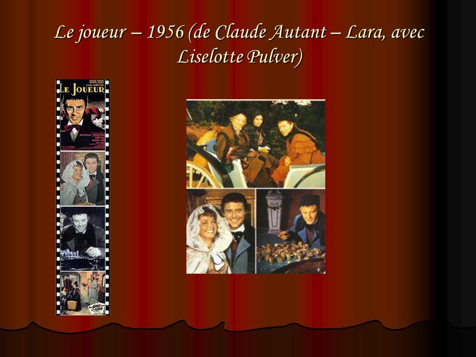 Le joueur – 1956 (de Claude Autant – Lara, avec Liselotte Pulver)