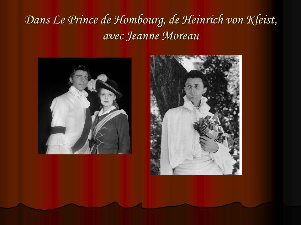 Dans Le Prince de Hombourg, de Heinrich von Kleist, avec Jeanne Moreau