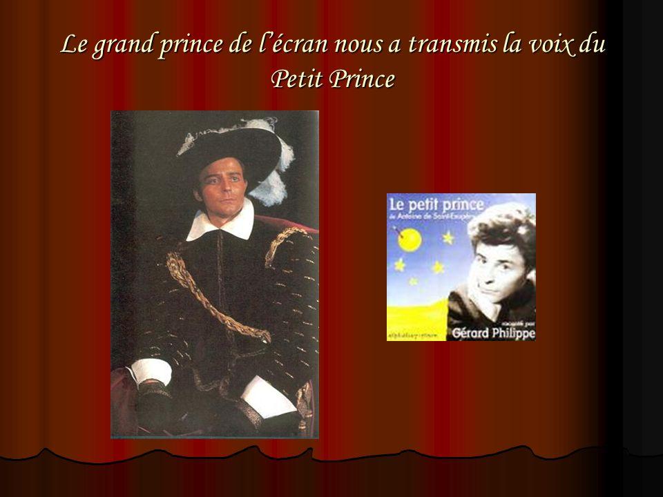 Le grand prince de lécran nous a transmis la voix du Petit Prince
