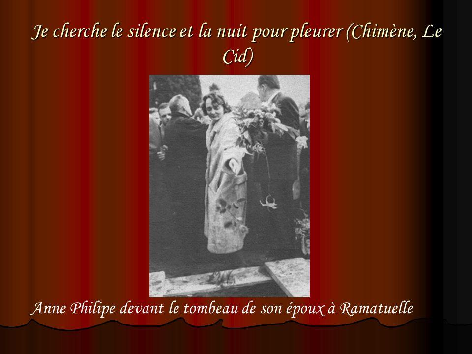 Je cherche le silence et la nuit pour pleurer (Chimène, Le Cid) Anne Philipe devant le tombeau de son époux à Ramatuelle