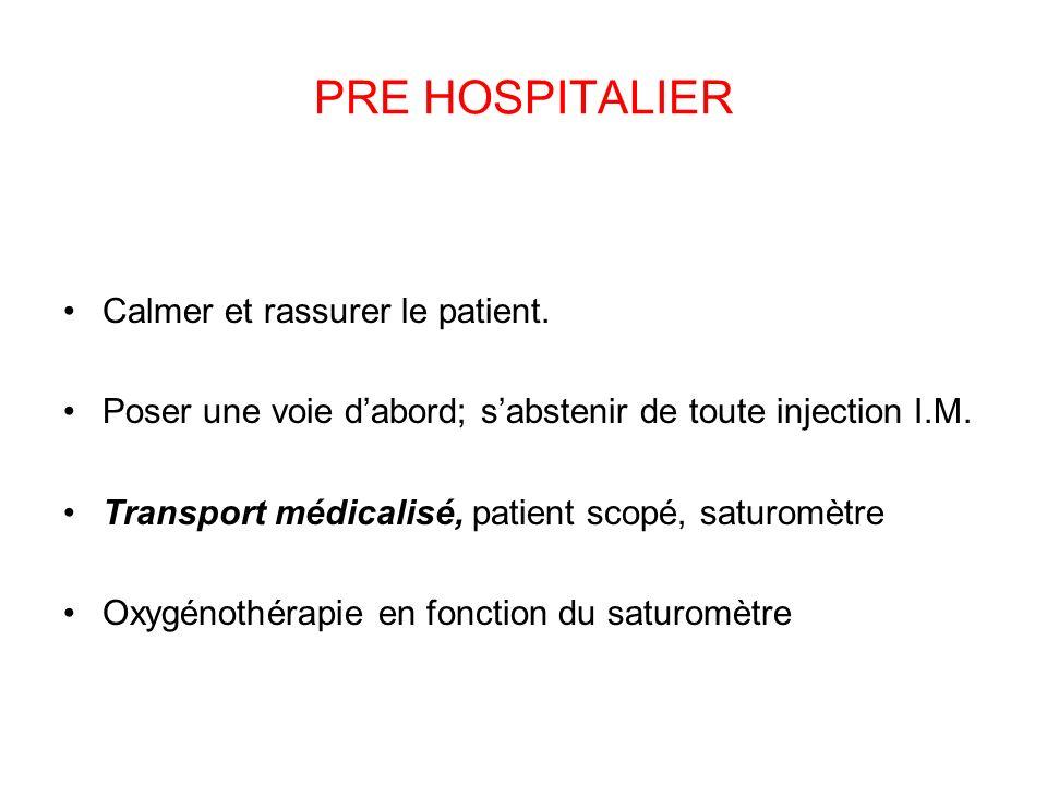 PRE HOSPITALIER Calmer et rassurer le patient.