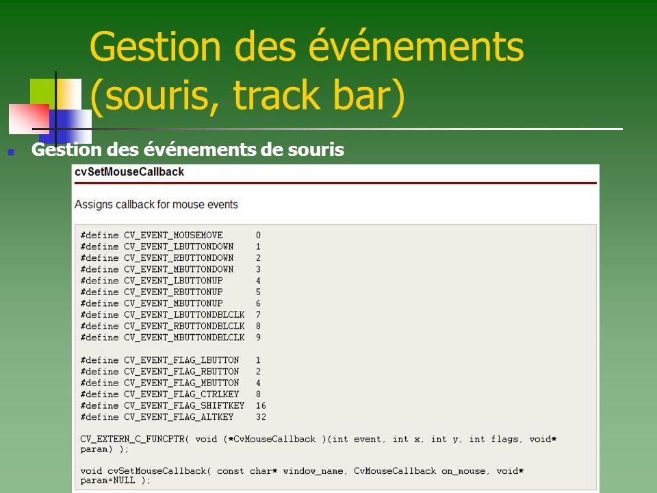 Gestion des événements (souris, track bar) Gestion des événements de souris