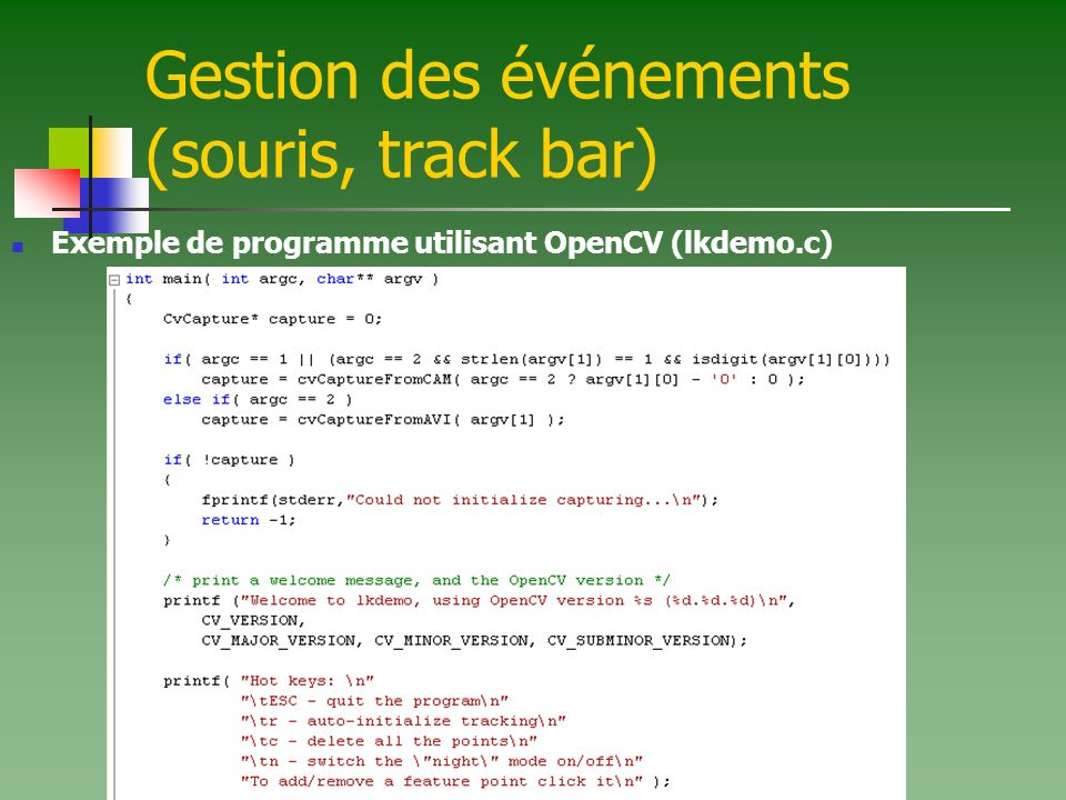 Gestion des événements (souris, track bar) Exemple de programme utilisant OpenCV (lkdemo.c)