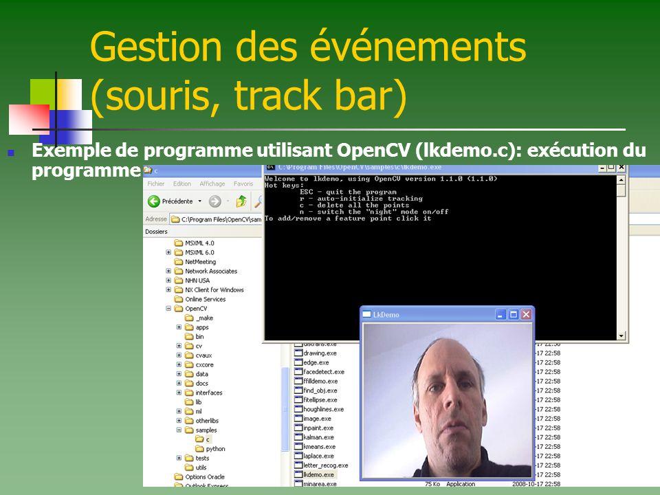 Gestion des événements (souris, track bar) Exemple de programme utilisant OpenCV (lkdemo.c): exécution du programme