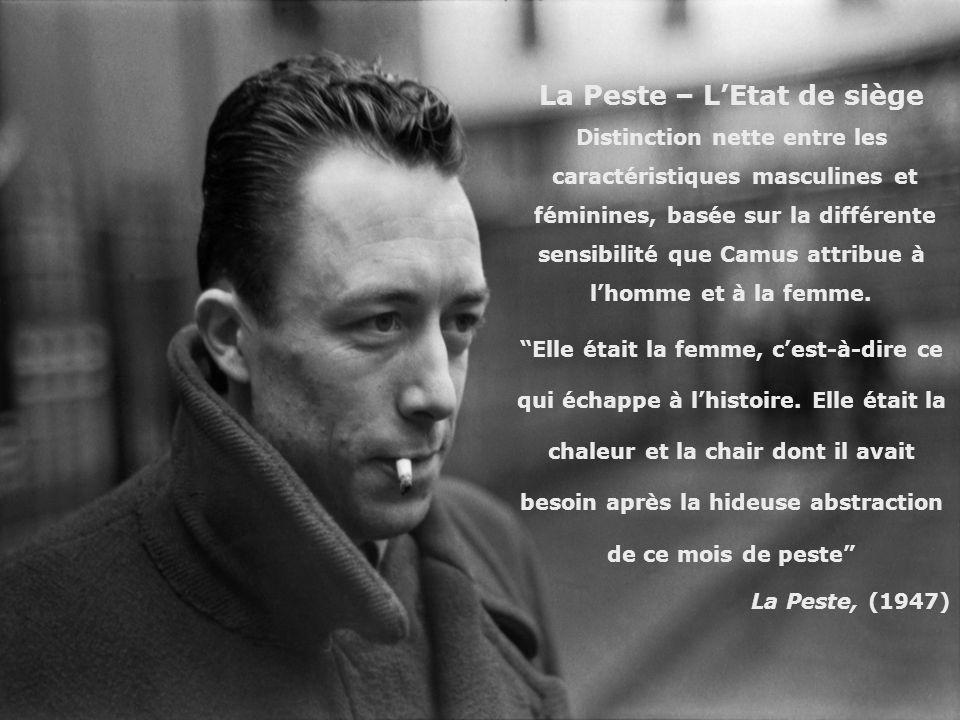 La Peste – LEtat de siège Distinction nette entre les caractéristiques masculines et féminines, basée sur la différente sensibilité que Camus attribue