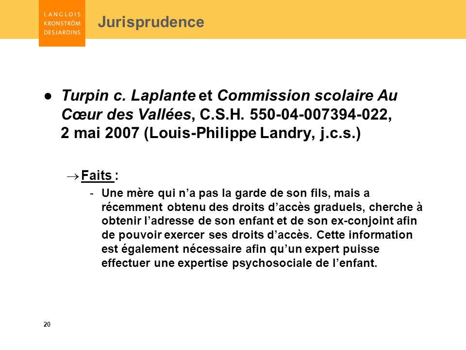 20 Jurisprudence Turpin c. Laplante et Commission scolaire Au Cœur des Vallées, C.S.H.