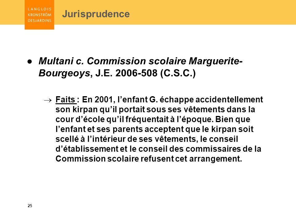 25 Jurisprudence Multani c. Commission scolaire Marguerite- Bourgeoys, J.E.