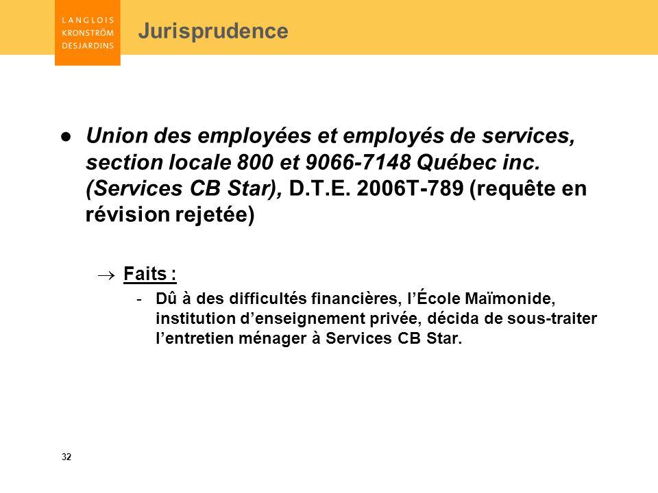 32 Jurisprudence Union des employées et employés de services, section locale 800 et 9066-7148 Québec inc.