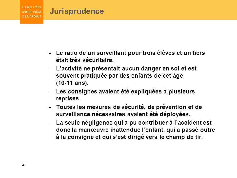 4 Jurisprudence -Le ratio de un surveillant pour trois élèves et un tiers était très sécuritaire.