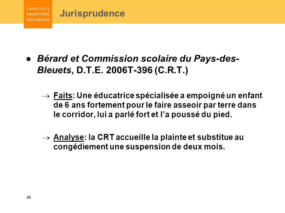 45 Jurisprudence Bérard et Commission scolaire du Pays-des- Bleuets, D.T.E.