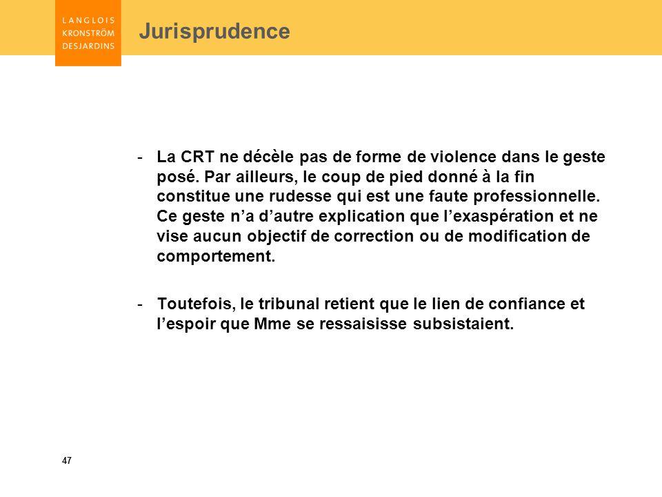 47 Jurisprudence -La CRT ne décèle pas de forme de violence dans le geste posé.