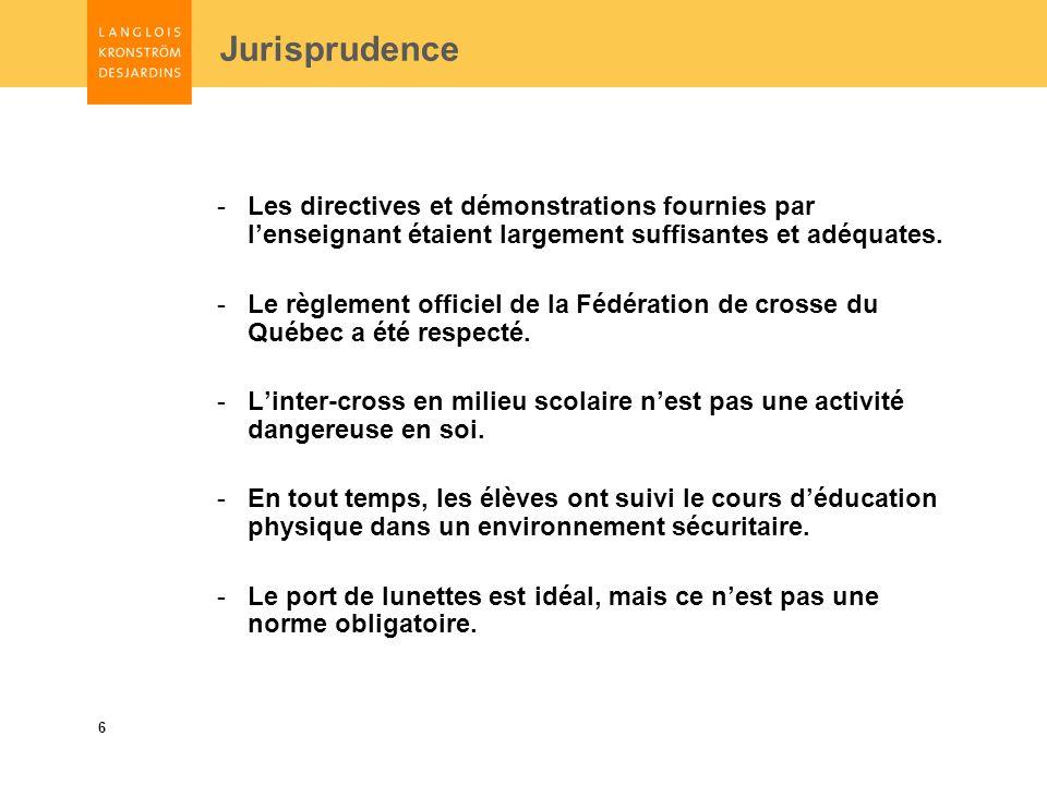 6 Jurisprudence -Les directives et démonstrations fournies par lenseignant étaient largement suffisantes et adéquates.