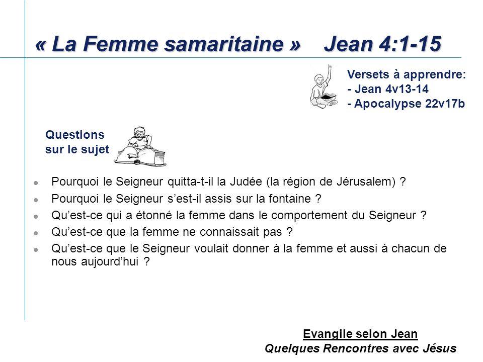 Evangile selon Jean Quelques Rencontres avec Jésus Qui le Seigneur demande-t-il à la femme dappeler .