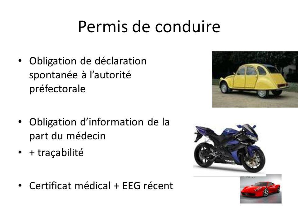 Permis de conduire Obligation de déclaration spontanée à lautorité préfectorale Obligation dinformation de la part du médecin + traçabilité Certificat