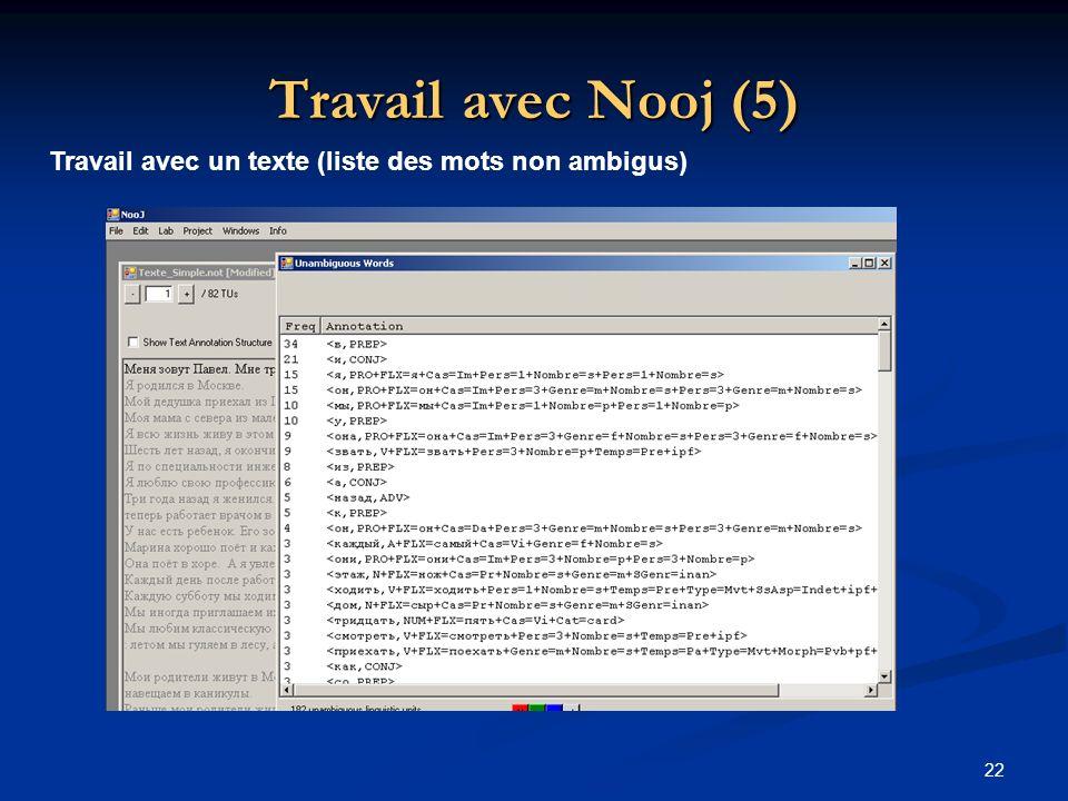 22 Travail avec Nooj (5) Travail avec un texte (liste des mots non ambigus)