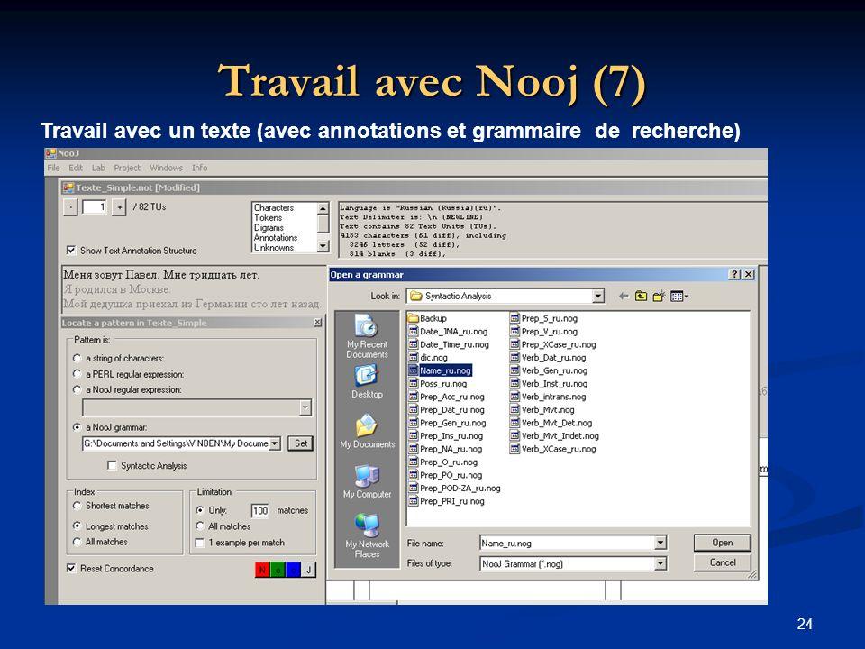 24 Travail avec Nooj (7) Travail avec un texte (avec annotations et grammaire de recherche)