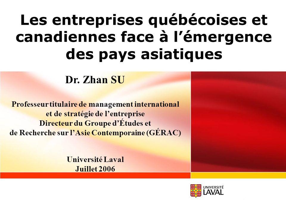 Les entreprises québécoises et canadiennes face à lémergence des pays asiatiques Dr.