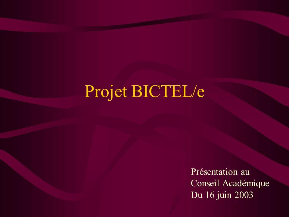 Projet BICTEL/e Présentation au Conseil Académique Du 16 juin 2003