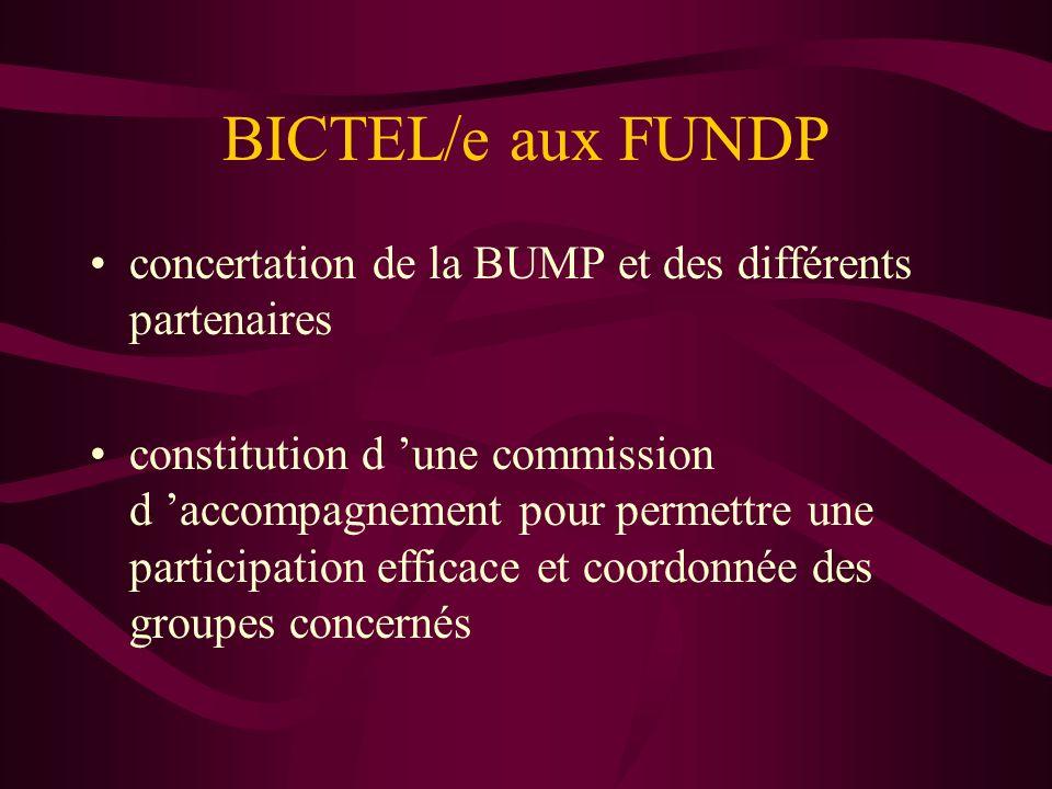 BICTEL/e aux FUNDP concertation de la BUMP et des différents partenaires constitution d une commission d accompagnement pour permettre une participation efficace et coordonnée des groupes concernés