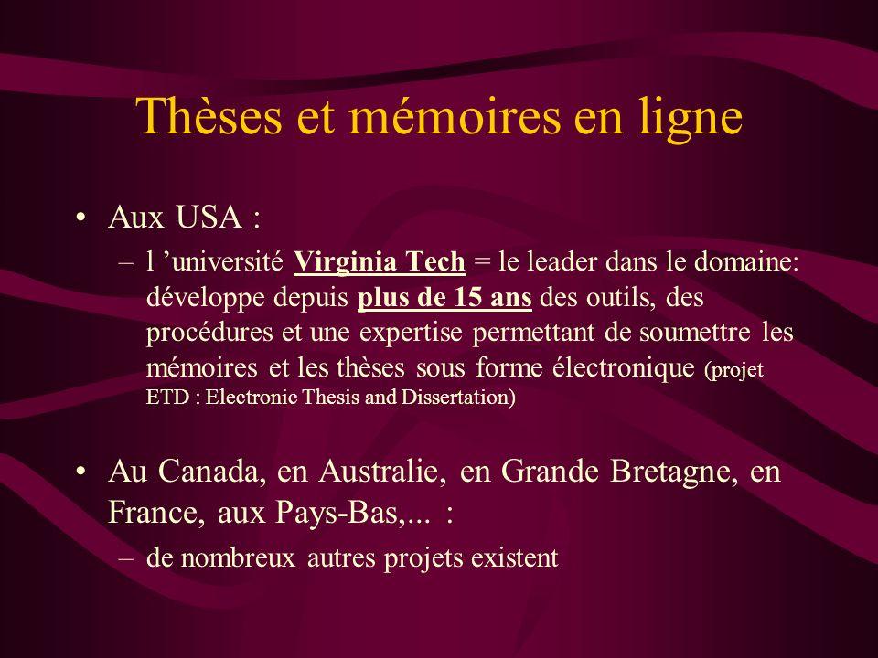 Thèses et mémoires en ligne Aux USA : –l université Virginia Tech = le leader dans le domaine: développe depuis plus de 15 ans des outils, des procédu