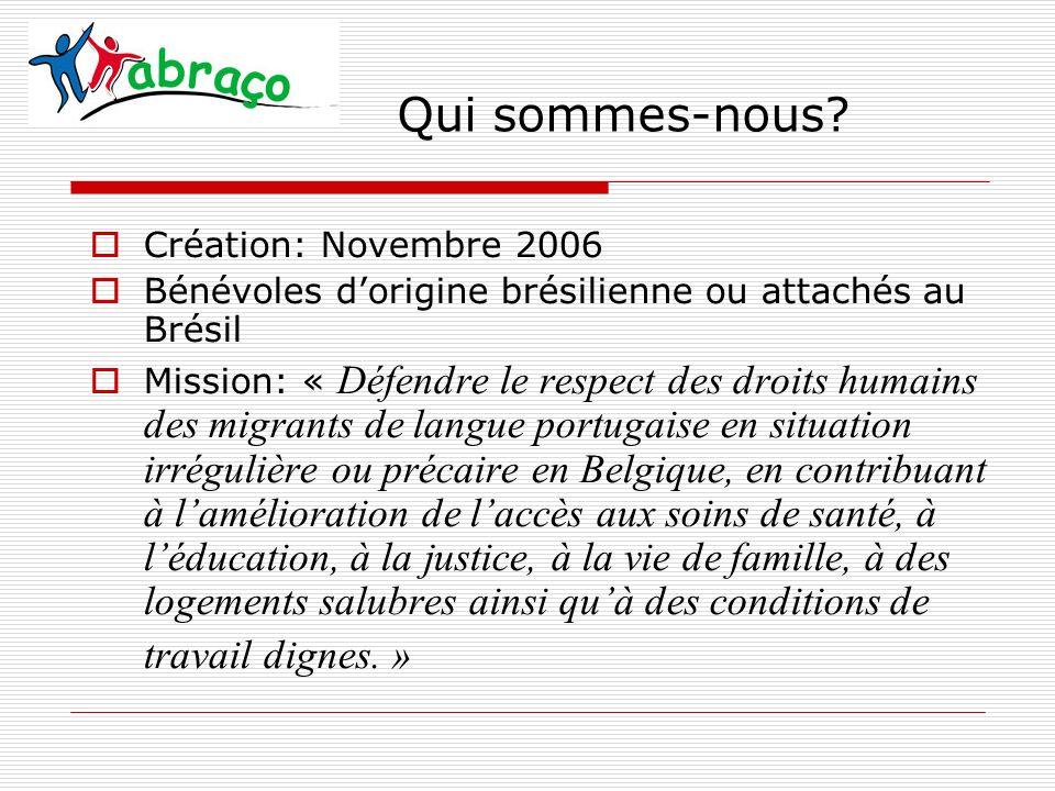 Objectifs: 1) Informer les migrants, dans leur langue maternelle, sur leurs droits humains fondamentaux et sur la législation belge en matière dimmigration et dacquisition de nationalité; 2) Orienter les migrants vers des organisations privées et publiques spécialisées selon leurs besoins, tout en assumant la fonction de relais ; 3) Contribuer à une amélioration de lintégration des migrants en Belgique ; 4) Offrir un soutien aux migrants en procédure de régularisation, de rapatriement et dexpulsion ; 5) Promouvoir des actions de plaidoyer pour le respect des droits humains fondamentaux des migrants, en particulier des familles avec des enfants.