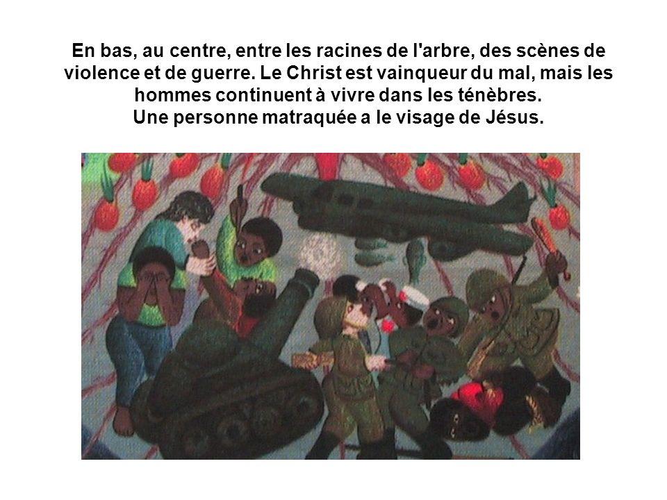 En bas, au centre, entre les racines de l'arbre, des scènes de violence et de guerre. Le Christ est vainqueur du mal, mais les hommes continuent à viv