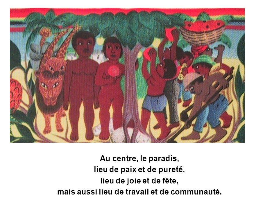 Au centre, le paradis, lieu de paix et de pureté, lieu de joie et de fête, mais aussi lieu de travail et de communauté.