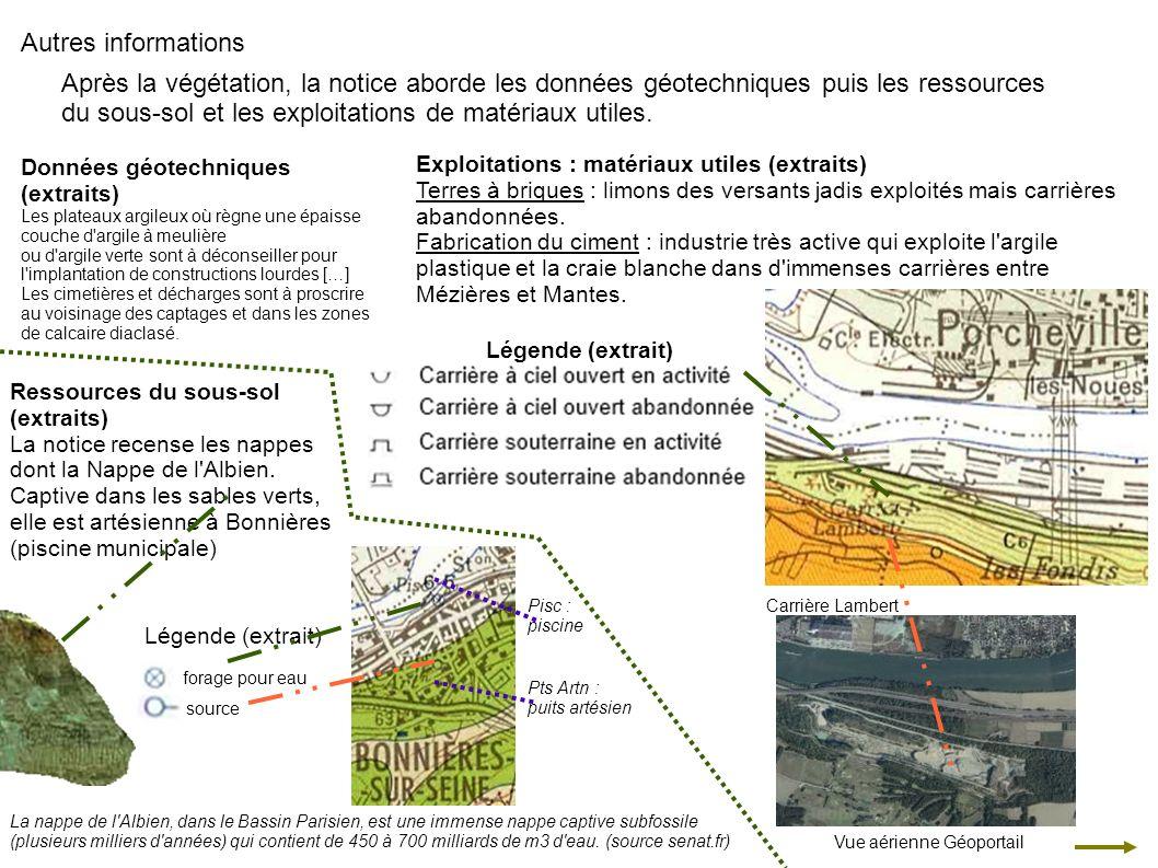 Autres informations Après la végétation, la notice aborde les données géotechniques puis les ressources du sous-sol et les exploitations de matériaux