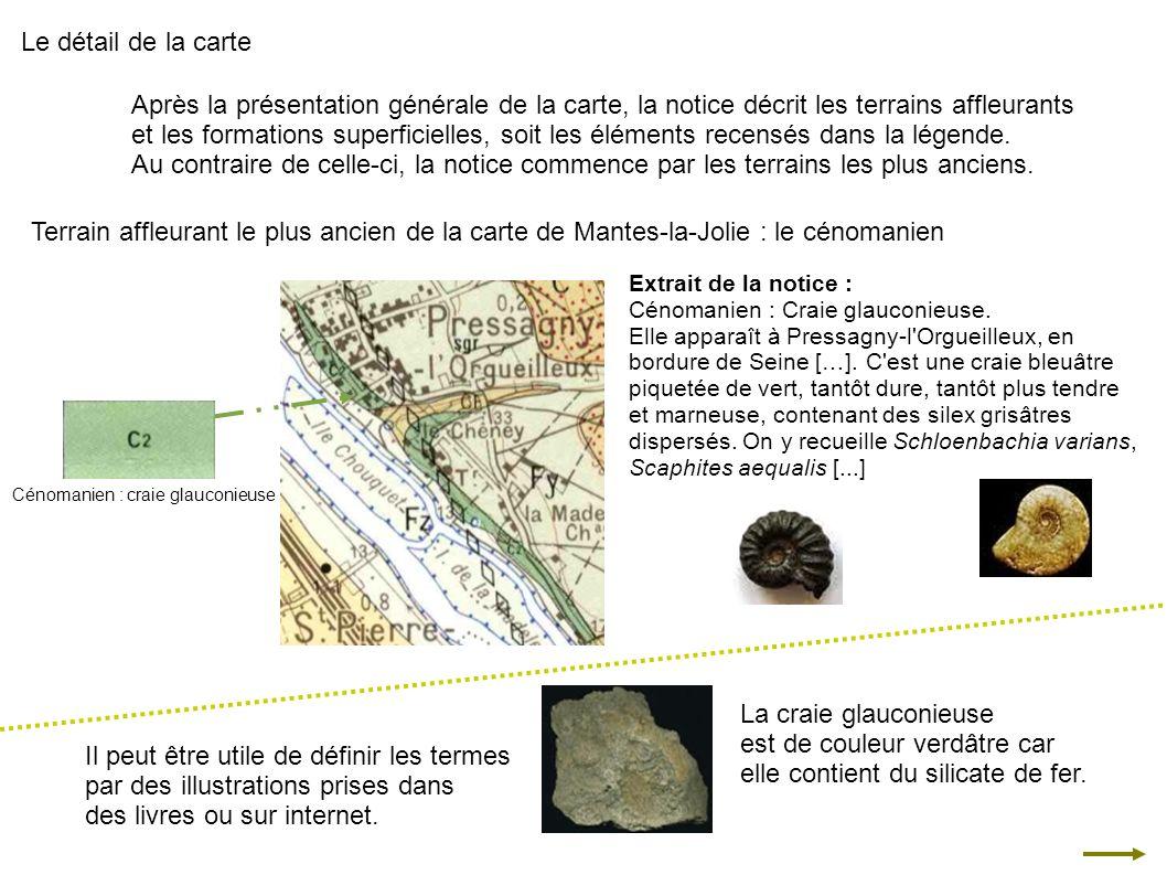 Le détail de la carte Après la présentation générale de la carte, la notice décrit les terrains affleurants et les formations superficielles, soit les