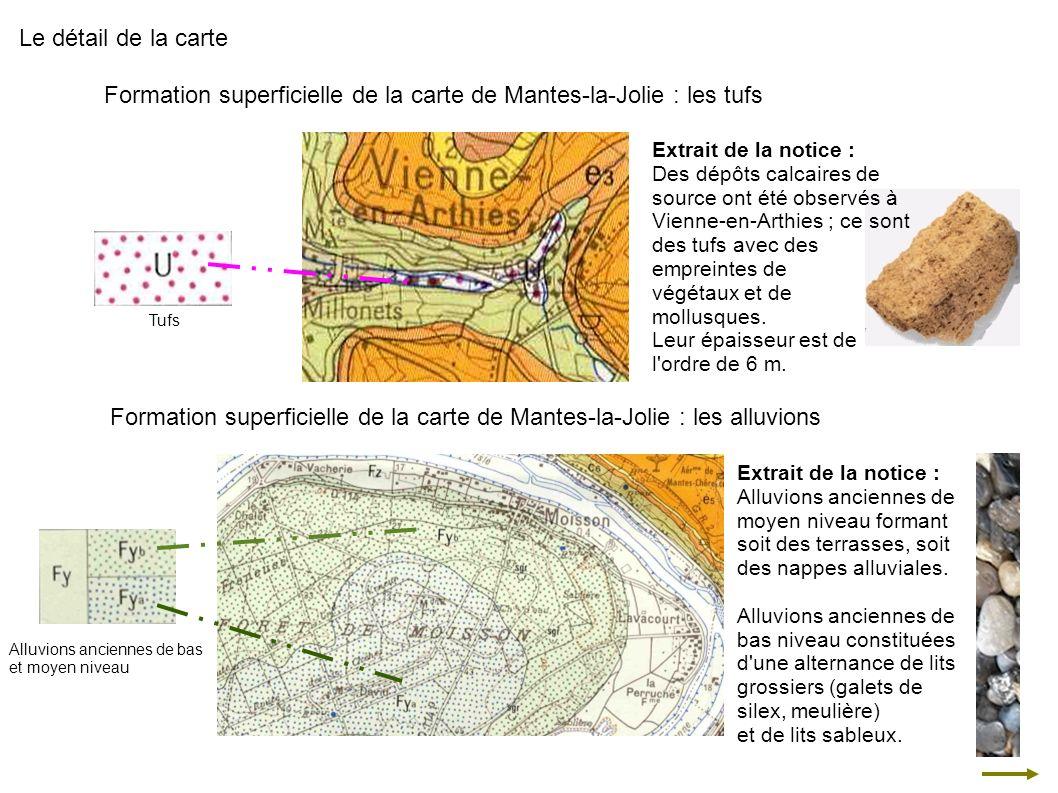 Formation superficielle de la carte de Mantes-la-Jolie : les tufs Le détail de la carte Tufs Extrait de la notice : Des dépôts calcaires de source ont