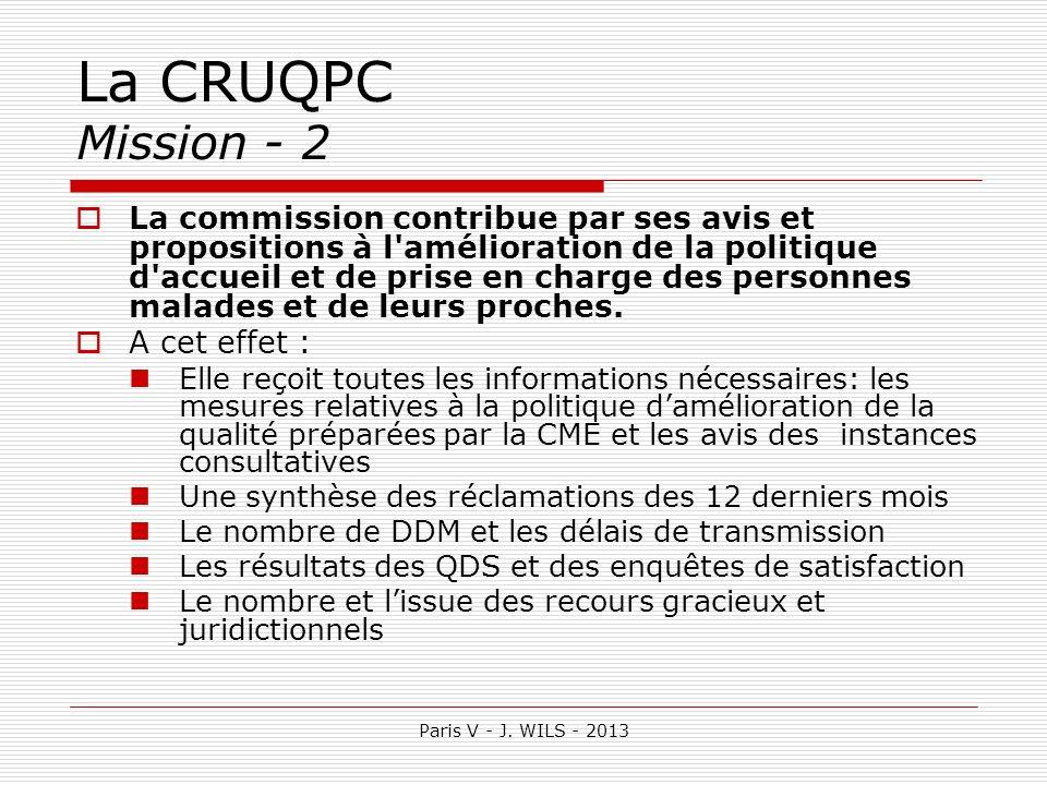 Paris V - J. WILS - 2013 La CRUQPC Mission - 2 La commission contribue par ses avis et propositions à l'amélioration de la politique d'accueil et de p