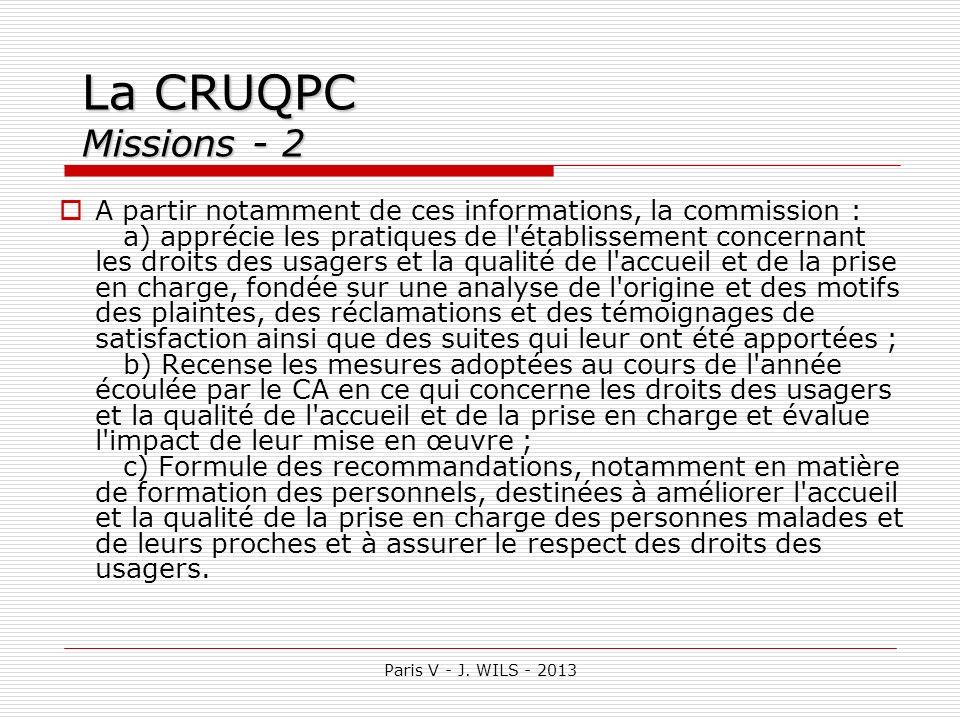 Paris V - J. WILS - 2013 La CRUQPC Missions - 2 A partir notamment de ces informations, la commission : a) apprécie les pratiques de l'établissement c