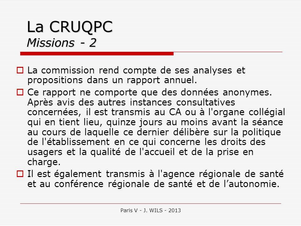 Paris V - J. WILS - 2013 La CRUQPC Missions - 2 La commission rend compte de ses analyses et propositions dans un rapport annuel. Ce rapport ne compor