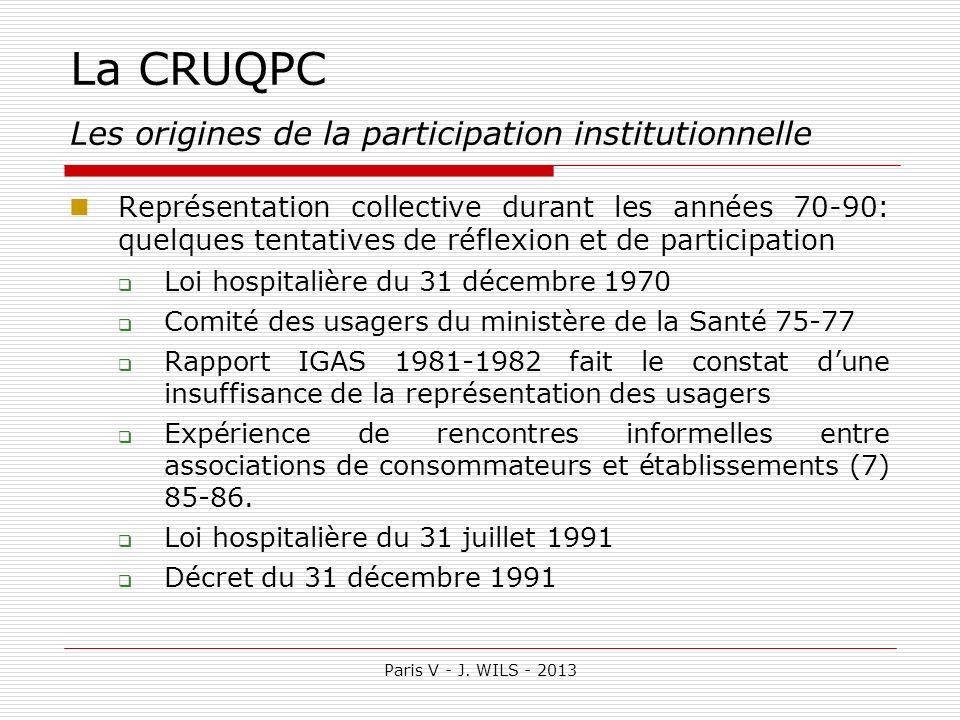 Paris V - J. WILS - 2013 La CRUQPC Les origines de la participation institutionnelle Représentation collective durant les années 70-90: quelques tenta