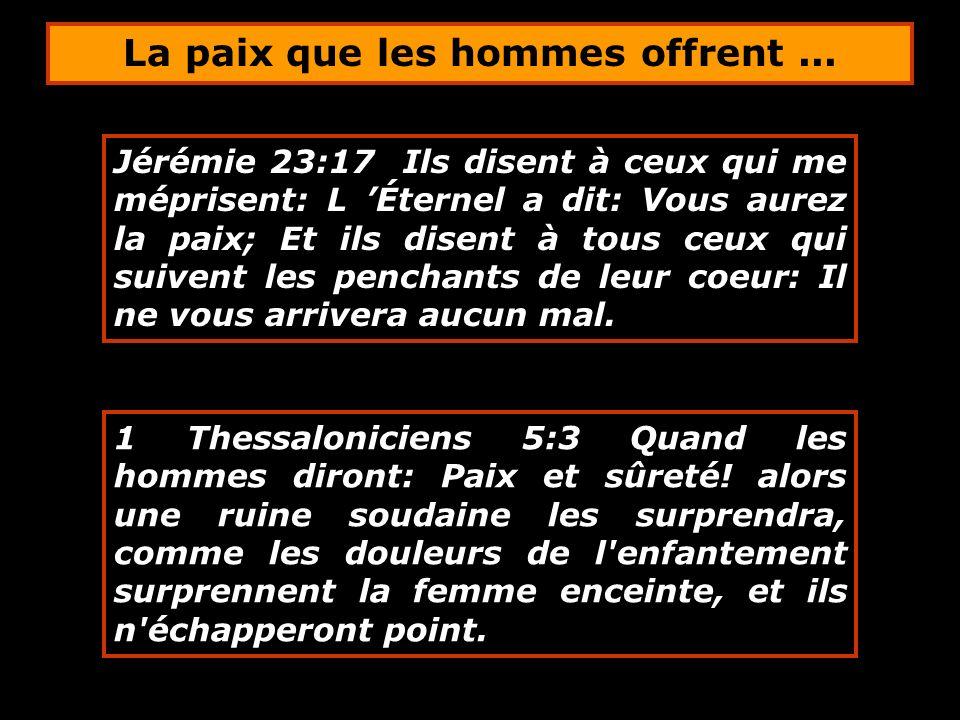 1 Thessaloniciens 5:3 Quand les hommes diront: Paix et sûreté! alors une ruine soudaine les surprendra, comme les douleurs de l'enfantement surprennen