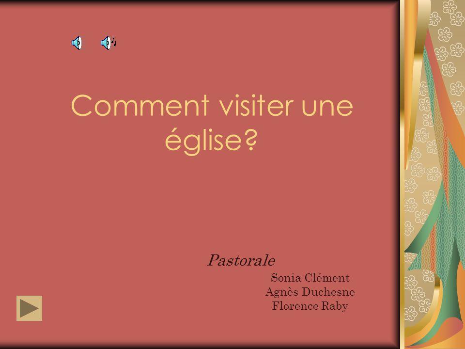 Comment visiter une église? Pastorale Sonia Clément Agnès Duchesne Florence Raby