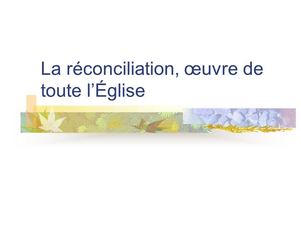La réconciliation, œuvre de toute lÉglise