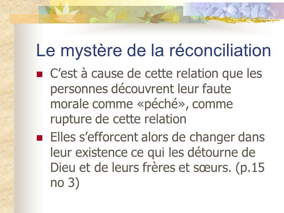 Le mystère de la réconciliation Cest à cause de cette relation que les personnes découvrent leur faute morale comme «péché», comme rupture de cette re
