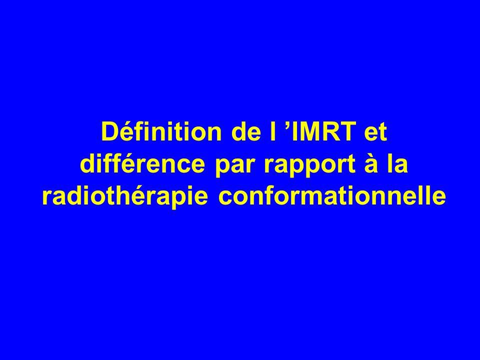 Définition de l IMRT et différence par rapport à la radiothérapie conformationnelle