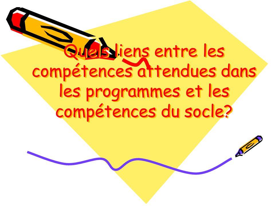 Quels liens entre les compétences attendues dans les programmes et les compétences du socle?