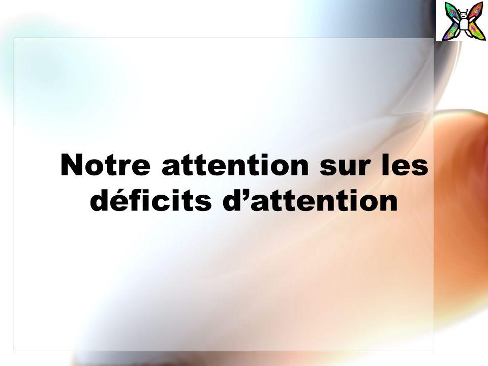 Notre attention sur les déficits dattention