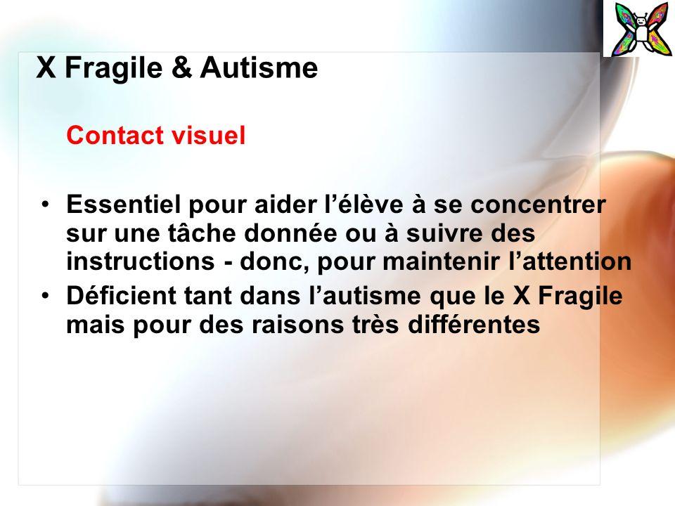 X Fragile & Autisme Contact visuel Essentiel pour aider lélève à se concentrer sur une tâche donnée ou à suivre des instructions - donc, pour mainteni
